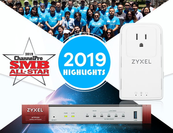 Zyxel 2019 Highlights - Day of Giving,  PLA6456, ZyWALL ATP100 Firewall and 2019 ChannelPro SMB All-Star-1