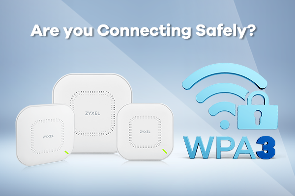 the new WPA3 standard that is available on Zyxel's WiFi 6 Access Points